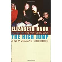 The High Jump: A New Zealand Childhood by Elizabeth Knox (2001-03-06)