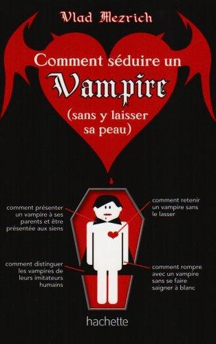 Comment séduire un vampire (sans y laisser sa peau) par Vlad Mezrich
