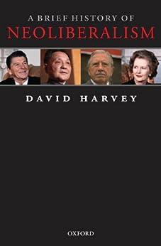 A Brief History of Neoliberalism par [Harvey, David]
