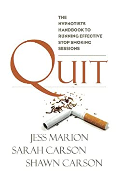 Quit: The Hypnotist's Handbook To Running Effective Stop Smoking Sessions by Changing Mind Publishing