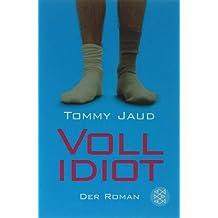 Vollidiot: Der Roman von Jaud. Tommy (2012) Taschenbuch