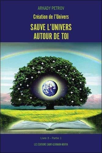 Création de l'Univers - Sauve l'Univers autour de toi - Livre 3 Partie 1