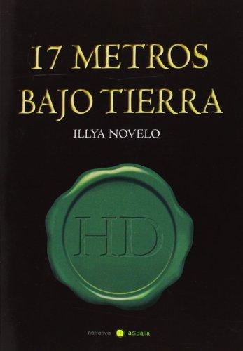 17 Metros Bajo Tierra (Narrativa-Acidalia) por Illya Novelo García