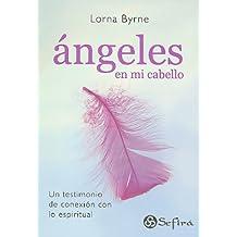 ??ngeles en mi cabello (Spanish Edition) by Lorna Byrne (2009-01-08)