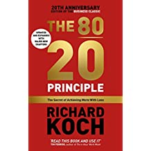 The 80/20 Principle: The Secret of Achieving More with Less: Updated 20th anniversary edition of the productivity and business classic (English Edition)