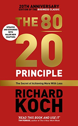 The 80/20 Principle: The Secret of Achieving More with Less: Updated 20th anniversary edition of the productivity and business classic (English Edition) por Richard Koch