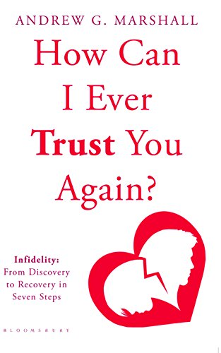Portada del libro How Can I Ever Trust You Again? Infidelity: From Discovery to Recovery in Seven Steps [Paperback] [Apr 15, 2015] Andrew G. Marshall