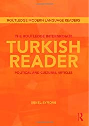 The Routledge Intermediate Turkish Reader: Political and Cultural Articles (Routledge Modern Language Readers)