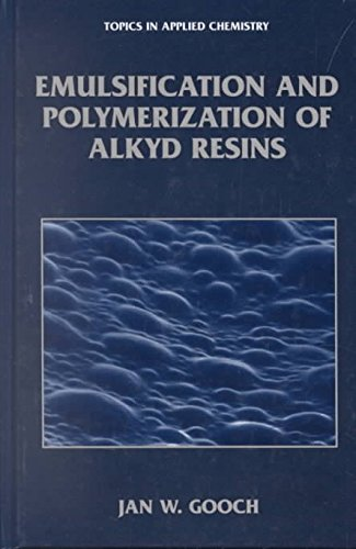 emulsification-and-polymerization-of-alkyd-resins-by-author-jan-w-gooch-published-on-february-2002