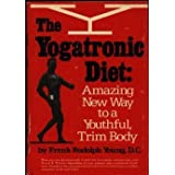 The yogatronic diet: Amazing new way to a youthful, trim body by Frank Rudolph Young (1979-08-01)
