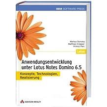 Anwendungsentwicklung unter Lotus Notes Domino 6.5. Konzepte, Technologien, Realisierung