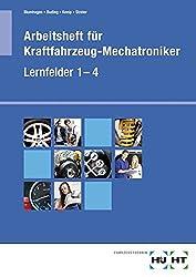 Arbeitsheft für Kraftfahrzeug-Mechatroniker Lernfelder 1 - 4