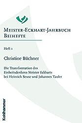 Die Transformation des Einheitsdenkens Meister Eckharts bei Heinrich Seuse und Johannes Tauler: Jahrbuch Beihefte 1 (Meister-Eckhart-Jahrbuch) by Christine Büchner (2007-03-22)