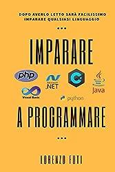 Imparare a programmare: Dopo averlo letto sarà facilissimo imparare qualsiasi linguaggio