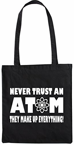 Mister Merchandise Tote Bag Never trust an Atom! They make up everything! Borsa Bagaglio , Colore: Nero Nero