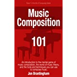 Music Composition 101 (Art of Composing) (English Edition)
