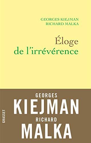 Éloge de l'irrévérence par  Georges Kiejman, Richard Malka