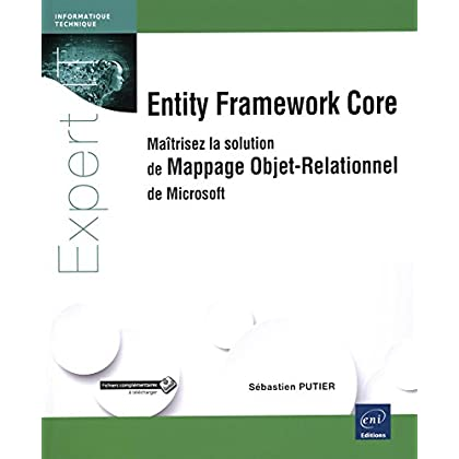 Entity Framework Core - Maîtrisez la solution de Mappage Objet-Relationnel de Microsoft