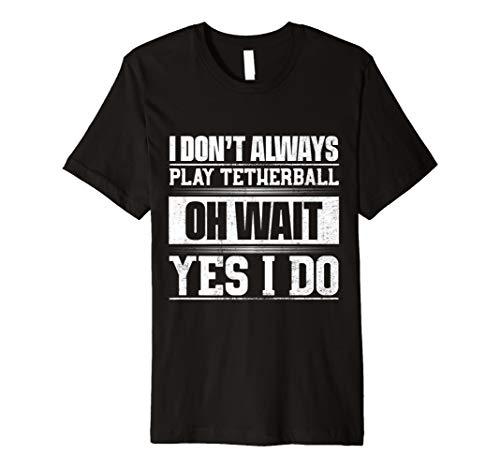 (Funny Tetherball T-Shirt I nicht immer spielen Tetherball Geschenk)