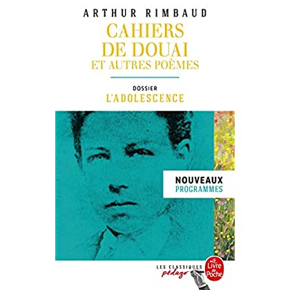 Cahiers de Douai et autres poèmes (Edition pédagogique): Dossier thématique : L'Adolescence