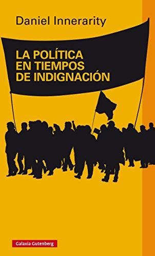 La política en tiempos de indignación (Ensayo) (Spanish Edition)