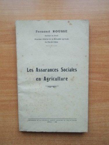 LES ASSURANCES SOCIALES EN AGRICULTURE par fernand ROUSSE