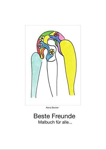 Beste Freunde: Malbuch für alle... (Freunde Malbuch)