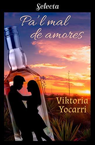 Leer Gratis Pa'l mal de amores de Viktoria Yocarri