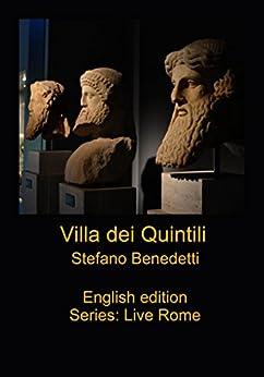 Villa dei Quintili (Live Rome Book 1) by [Benedetti, Stefano]