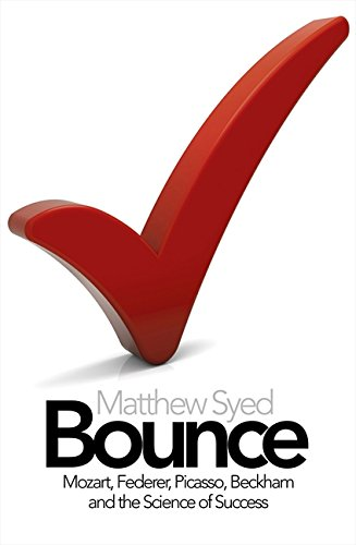 Bounce: The Myth of Talent and the Power of Practice por Matthew Syed