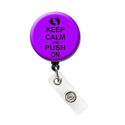 Keep Calm und Push auf Arbeit und Lieferung Nurse Badge/Spule Retractable Badge Reel/ID Badge Holder violett -