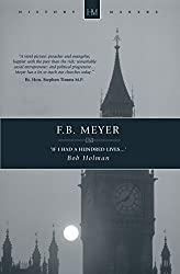 F B Meyer: If I had a Hundred Lives...