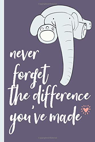 Never forget the difference you've made: Perfect as a retirement or leaving gift (& better than a card) Blank lined notebook,Journal. Show them how much they are appreciated! Elephant