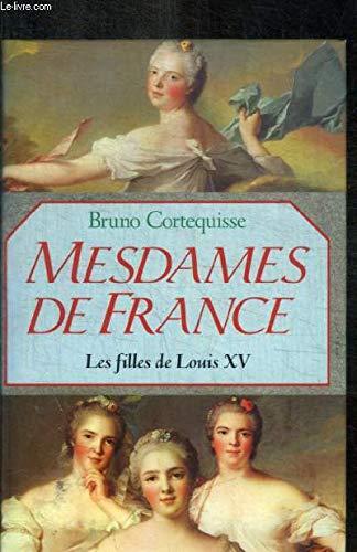 Mesdames de France : Les filles de Louis XV