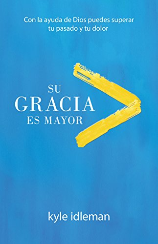 Su gracia es mayor spanish edition ebook kyle idleman amazon su gracia es mayor spanish edition by idleman kyle fandeluxe