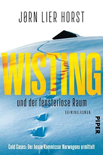 Wisting und der fensterlose Raum: Kriminalroman (Cold Cases 2) von [Horst, Jørn Lier]