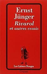 Rivarol - Et autres essais de Ernst Jünger