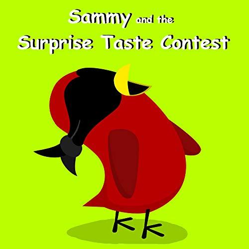 Sammy and the Surprise Taste Contest (Sammy Bird Series) (English Edition)