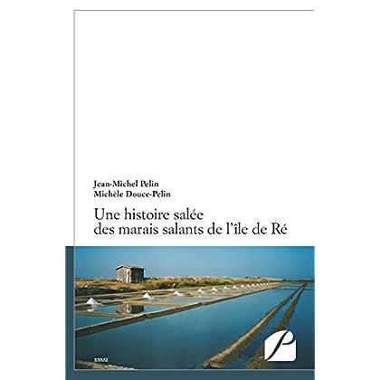 Une histoire salée des marais salants de l'île de Ré (Essai)