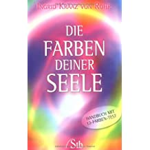 Die Farben deiner Seele: Handbuch mit 12-Farben-Test