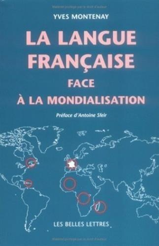La Langue franaise face  la mondialisation