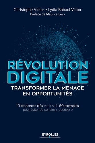 Révolution digitale - Transformer la menace en opportunités...