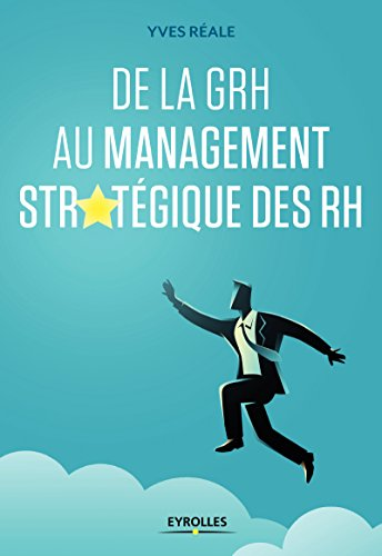 De la GRH au management stratégique des RH