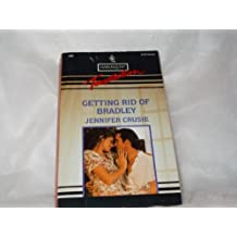 Getting Rid of Bradley (Harlequin Temptation) by Jennifer Crusie (1994-02-05)