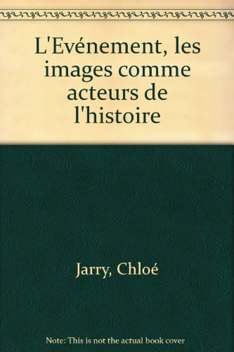 L'Evénement, les images comme acteurs de l'histoire par Chloé Jarry
