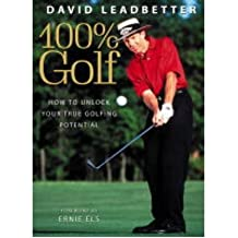 [ David Leadbetter 100% Golf: Unlocking Your True Golf Potential Leadbetter, David ( Author ) ] { Paperback } 2004