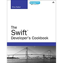 The Swift Developer's Cookbook (includes Content Update Program) (Developer's Library) by Erica Sadun (2015-12-19)
