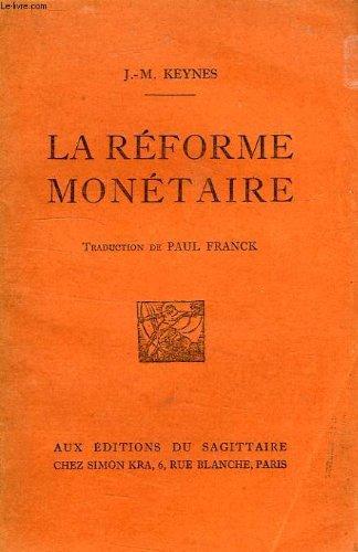La réforme monétaire. traduction de paul franck. par J.-M. Keynes