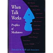 When Talk Works: Profiles of Mediators (Jossey Bass Business and Management Series) by Deborah M. Kolb (1994-04-08)
