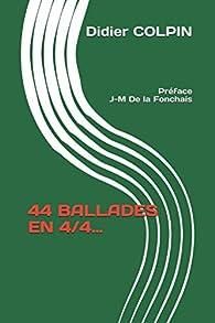 44 BALLADES EN 4/ 4... par Didier Colpin